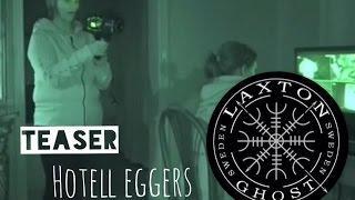 L.T.G.S Teaser Haunted Hotell Eggers Göteborg Spöken hotell Eggers. LaxTon Ghost Sweden Spökjägare