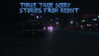 3 True Scary Stories From Reddit (Vol. 24)