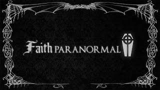 Faith Paranormal Intro