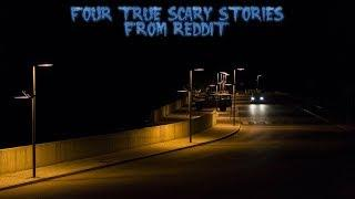 4 True Scary Stories From Reddit (Vol. 23)