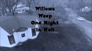 One Night In Hell - Willows Weep Investigation