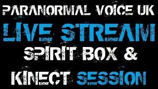 Paranormal Voice | LIVE | Kinect & Spirit Box