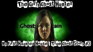 My first Real Scary Haunted House - True Ghost Hunting Story's - The Girly Ghost Hunter E03