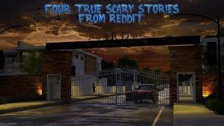 4 True Scary Stories From Reddit (Vol. 24)