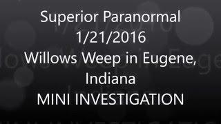 Willows Weep in Eugene, IN - Superior Paranormal