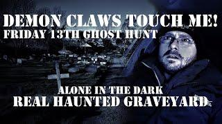 Touched By The DEVILS Hands? | Real HAUNTED Graveyard | Friday 13th PARANORMAL Activity