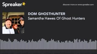 Samantha Hawes Of Ghost Hunters