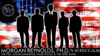 Morgan Reynolds. Ph.D. - 1 of 2 - The Fed, Moon Landings, False Flags, & The Deep State