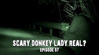 Scary Donkey Lady Real? │ Paranormal Urban Legends Video! (DE Ep. 57)