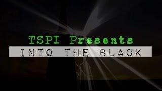 TSPI Presents: Into the Black- Coming 2016