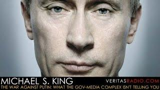 Veritas Radio - Mike King - Hour 1 of 2 - The War Against Putin