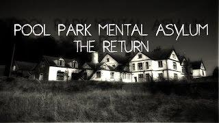Pool Park Mental Asylum - RETURN TO THE MOST HAUNTED ASYLUM IN WALES (Paranormal Investigation)