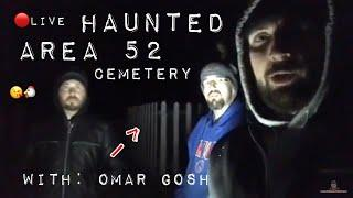 (LIVE) HAUNTED AREA 52 CEMETERY WITH OMAR GOSH