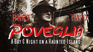 PART TWO - A DAY AND NIGHT ON HAUNTED POVEGLIA - THE MOST HAUNTED ISLAND