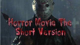 Horror Movie short version