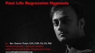 Past Life Regression Hypnosis by Rev. Gaurav Tiwari