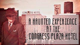 A HAUNTED EXPERIENCE AT THE CONGRESS PLAZA HOTEL - HALLOWEEN 2016