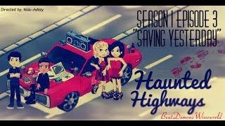 Haunted Highways Season 1 Episode 3 ''Saving Yesterday''