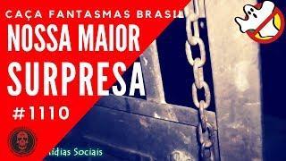 NOSSA MAIOR SURPRESA - Caça Fantasmas Brasil  #1110