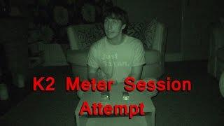 K2 Meter Communication Attempt - Real Paranormal Activity Part 31