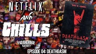 Netflix & Chills Ep4: DeathGasm