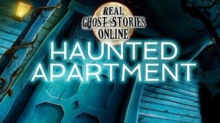 Haunted Apartment | Real Ghost Stories & Paranormal Podcast
