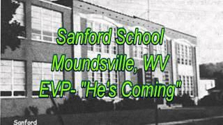 WVPI @ Sanford School Moundsville, WV EVP- 'He's Coming'
