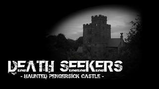 HAUNTED PENGERSICK CASTLE | DEATH SEEKERS PARANORMAL SERIES | GHOST HUNT