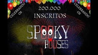 Spooky  Houses - Celebrando os 200 mil inscritos do canal!!!