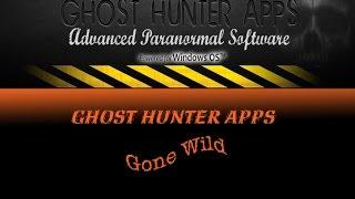 Ghost Hunter Apps GONE WILD!!!