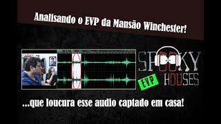 EVP - Analisando o EVP da Mansão Winchester!