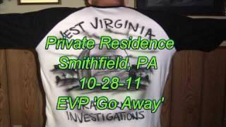 W.V.P.I. @ Private Residence Smithfield, PA EVP 'Go Away'