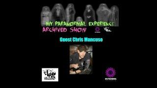 My Paranormal Experience-Chris Mancuso (made with Spreaker)