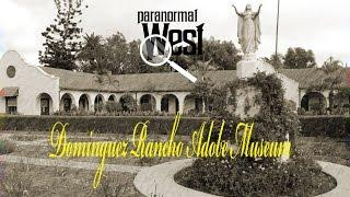 Paranormal West investigates the Dominguez Rancho Adobe Museum