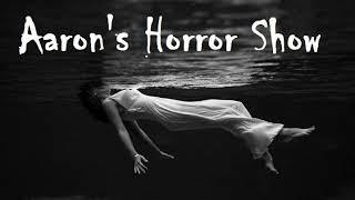 S1 Episode 10: AARON'S HORROR SHOW with Aaron Frale
