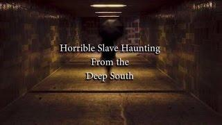Horrible Slave Haunting From the Deep South | Real Ghost Stories | Scary Videos