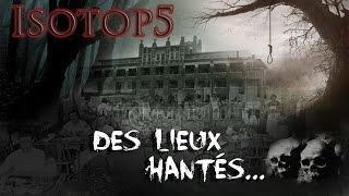 Isotop 5 des lieux hantés les plus effrayants !