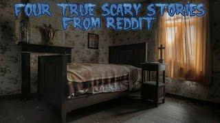 4 True Scary Stories From Reddit (Vol. 8)