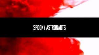 Spooky Astronauts Tease