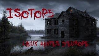 Isotop5 des lieux les plus hantés d'Europe
