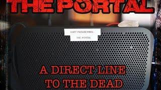 "Huff Paranormal - ""The Portal"" Prototype - Direct Line to the Dead"
