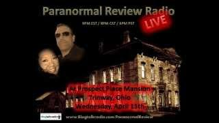 Paranormal Review Radio - LIVE Investigation @ Prospect Place Mansion