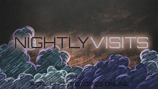 Nightly Visits | Ghost Stories, Paranormal, Supernatural, Hauntings, Horror