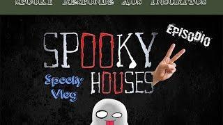Spooky responde aos inscritos - Episodio 2