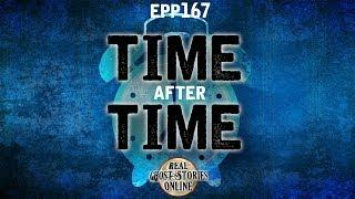 Time After Time | Ghost Stories, Paranormal, Supernatural, Hauntings, Horror
