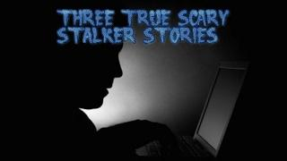 3 True Scary Stalker Stories (Vol. 2)