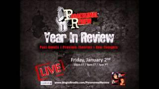 Paranormal Review Radio: Year In Review: Past Guests/Previous Theories/New Thoughts