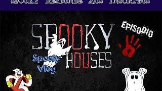 Spooky responde aos inscritos - Episódio 5