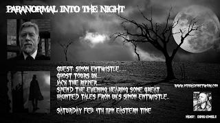 PARANORMAL INTO THE NIGHT Simon Entwistle JacK The Ripper Ghost STORIES 2/4/2017