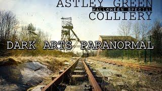 Haunted Astley Green Colliery - HALLOWEEN SPECIAL (Paranormal Investigation)